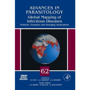 Global Mapping of Infectious Diseases: Methods, Examples and Emerging Applications (Advances in Parasitology)