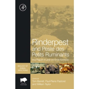 Rinderpest and Peste des Petits Ruminants: Virus Plagues of Large and Small Ruminants (Biology of Animal Infections)