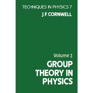 Group Theory in Physics: Volume 2: v. 2 (Techniques of Physics)