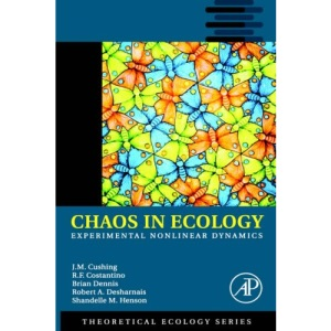 Chaos in Ecology: Experimental Nonlinear Dynamics: Volume 1 (Theoretical Ecology Series)