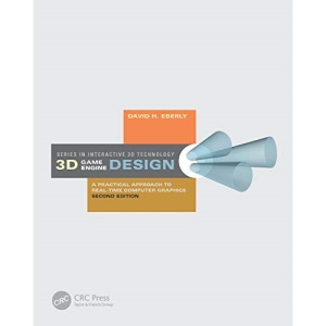 3D Game Engine Design: A Practical Approach to Real-Time Computer Graphics (Morgan Kaufmann Series in Interactive 3D Technology)