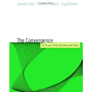 Voice, Video, and Data Network Convergence: Architecture and Design, From VoIP to Wireless