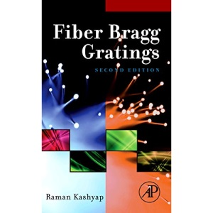 Fiber Bragg Gratings (Optics and Photonics)