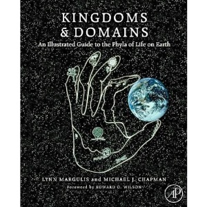 Kingdoms and Domains: An Illustrated Guide to the Phyla of Life on Earth: Illustrated Phyla of Life