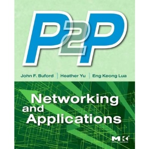 P2P Networking and Applications (Morgan Kaufmann Series in Networking)