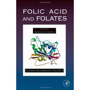 Folic Acid and Folates: 79 (Vitamins and Hormones): Volume 79