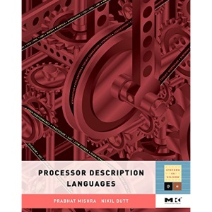 Processor Description Languages (Systems on Silicon)