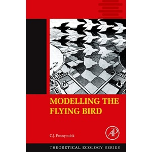 Modelling the Flying Bird (Theoretical Ecology Series)
