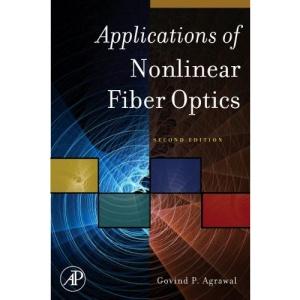 Applications of Nonlinear Fiber Optics (Optics and Photonics Series)
