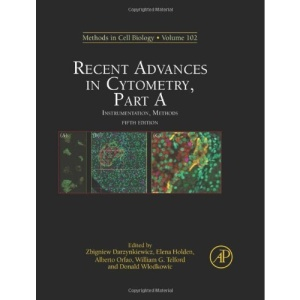 Recent Advances in Cytometry, Part A: Instrumentation, Methods: 102 (Methods in Cell Biology)
