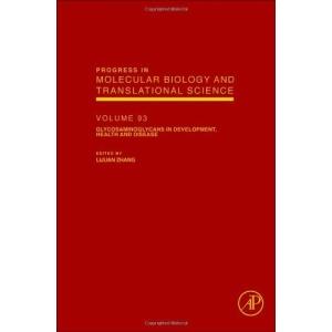 Glycosaminoglycans in Development, Health and Disease: 93 (Progress in Molecular Biology & Translational Science)