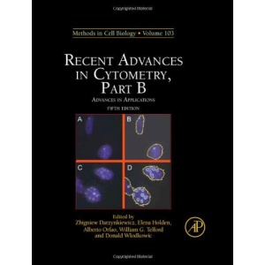 Recent Advances in Cytometry, Part B: Advances in Applications: 103 (Methods in Cell Biology)