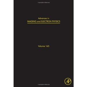 Advances in Imaging and Electron Physics: 165 (Advances in Imaging & Electron Physics)