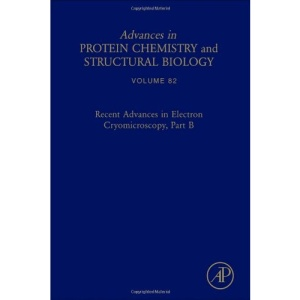 Recent Advances in Electron Cryomicroscopy, Part B (Advances in Protein Chemistry & Structural Biology)