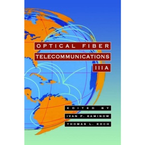 Optical Fiber Telecommunications IIIB: v. 3, Pt. B (Optics and Photonics)
