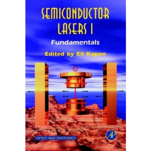 Semiconductor Lasers I: Fundamentals: Fundamentals Pt. 1 (Optics and Photonics)