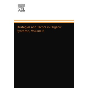 Strategies and Tactics in Organic Synthesis, Volume 6: Volume 6