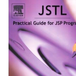 JSTL: Practical Guide for JSP Programmers (The Practical Guides)