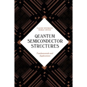 Quantum Semiconductor Structures: Fundamentals and Applications