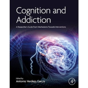 Cognition and Addiction: A Researcher's Guide from Mechanisms Towards Interventions