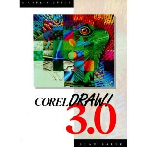 CorelDRAW! 3.0: User's Guide