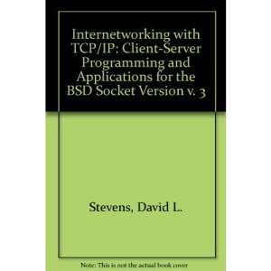 Internetworking with TCP/IP: Client-Server Programming and Applications for the BSD Socket Version v. 3