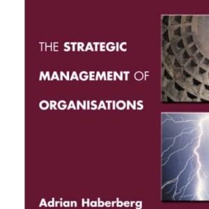 The Strategic Management of Organisations