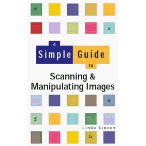 A Simple Guide to Scanning & Manipulating Images