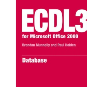 ECDL 2000: Module 5 (ECDL3 for Microsoft Office 95/97)