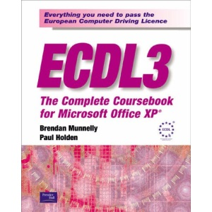 ECDL 3: The Complete Coursebook for Office XP: The Complete Coursebook for Microsoft Office XP