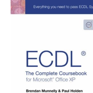 ECDL4: The Complete Coursebook for Office XP