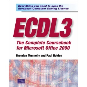 ECDL3: The Complete Coursebook for Microsoft Office 2000