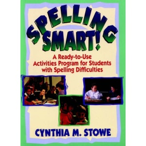 Spelling Smart: A Ready-to-Use Activities Program for Students with Spelling Difficulties (J-B Ed: Ready-to-Use Activities)