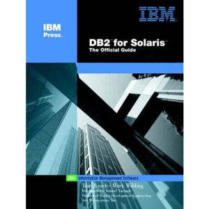 DB2 for Solaris: Official Guide (IBM Press Series--Information Management)
