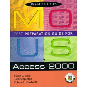 Mous Test Preparation Guide for Access 2000