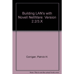 Building LAN's with Novell NetWare: Version 2.2/3.X