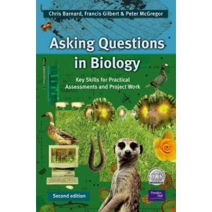 Asking Questions in Biology: Key Skills for Practical Assessments and Project Work