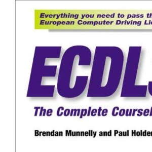 ECDL: The Complete Coursebook (Windows 95/98 + Office 97)