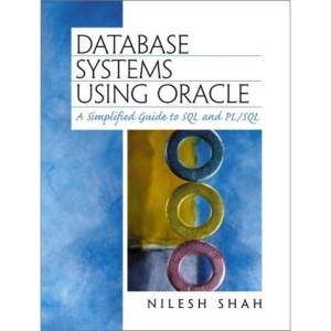 Database Systems Using Oracle: A Simplified Guide to SQL and PL/SQL