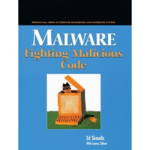 Malware: Fighting Malicious Code (Prentice Hall Series in Computer Networking and Distributed)