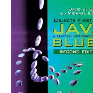 Objects First with Java: A Practical Introduction Using BlueJ