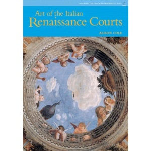 The Art of Italian Renaissance Courts (Perspectives Series)