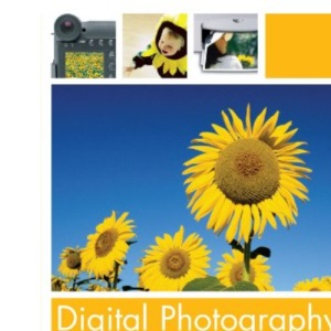 Digital Photography: From Camera to Printer, Print to Computer, Videotape to DVD and More! (Hp Consumer Books)