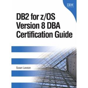 DB2 for Z/OS Version 8 DBA Certification Guide (IBM Press Series--Information Management)