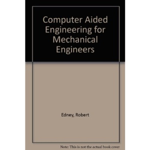 Computer Aided Engineering for Mechanical Engineers