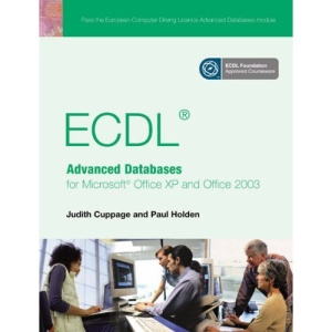 ECDL Advanced Databases for Microsoft Office XP and Office 2003