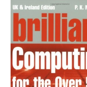 Brilliant Computing for Over-50s (Complete Idiot's Guides)