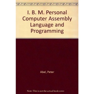 I. B. M. Personal Computer Assembly Language and Programming