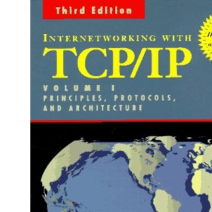 Internetworking with TCP/IP Volume 1 : Principles, Protocols, and Architecture