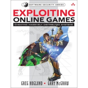 Exploiting Online Games: Cheating Massively Distributed Systems (Software Security)